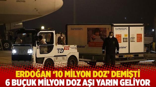 Erdoğan '10 milyon doz' demişti: 6 buçuk milyon doz aşı yarın geliyor