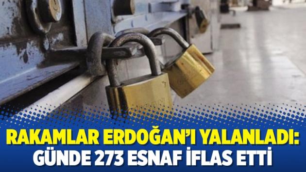 Rakamlar Erdoğan'ı yalanladı: Günde 273 esnaf iflas etti
