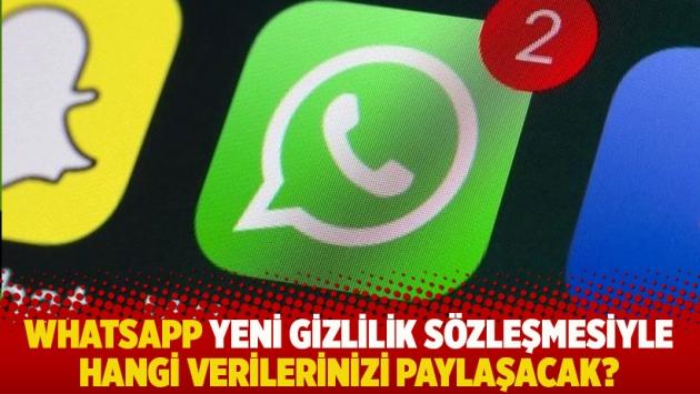 WhatsApp yeni gizlilik sözleşmesiyle hangi verilerinizi paylaşacak?