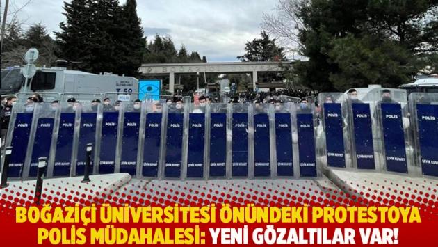 Boğaziçi Üniversitesi önündeki protestoya polis müdahalesi: Yeni gözaltılar var!